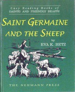 Saint Germaine and the Sheep, Eva K. Betz