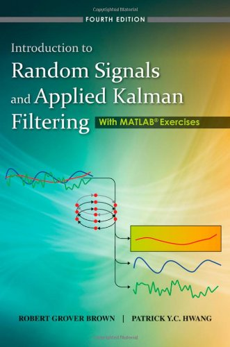 Introduction to Random Signals and Applied Kalman...
