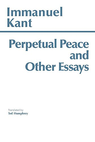 Perpetual Peace, and Other Essays on Politics, History,...