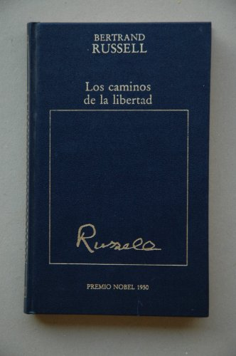 Los Caminos De La Libertad: El Socialismo, El Anarquismo Y El Sindicalismo