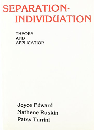 Separation-Individuation: Theory and Application (Gardner Press series in clinical social work)