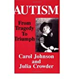 Autism: From Tragedy to Triumph (0828319650) by Johnson, Carol