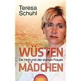 """W�stenm�dchen: Die Heilkunst der starken Frauenvon """"Teresa Schuhl"""""""