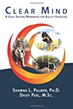 img - for Clear Mind: A Goal Setting Workbook for Agility Handlers by Palmer Ph.D., Shawna L., Peel M.Sc., Daisy (October 27, 2011) Paperback book / textbook / text book