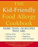 img - for The Kid-Friendly Food Allergy Cookbook: More Than 150 Recipes That Are: Wheat-Free, Gluten-Free, Dairy-Free, Nut-Free, Egg-Free, Low in Sugar [KID-FRIENDLY FOOD ALLERGY] book / textbook / text book