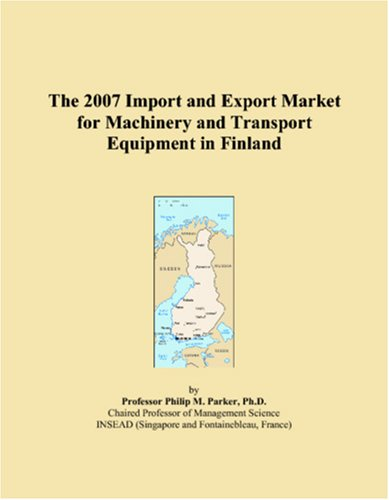 The 2007 Import and Export Market for Machinery and Transport Equipment in Finland