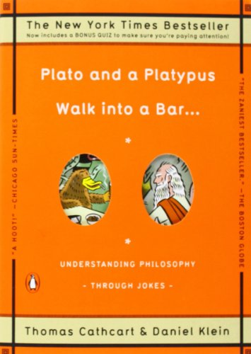 Plato and a Platypus Walk into a Bar . . .: Understanding Philosophy Through Jokes: Thomas Cathcart, Daniel Klein: 9780143113874: Amazon.com: Books