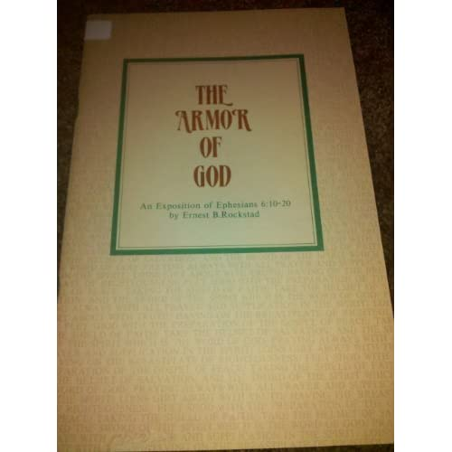 of God An exposition of Ephesians 610 20 Ernest B Rockstad Books