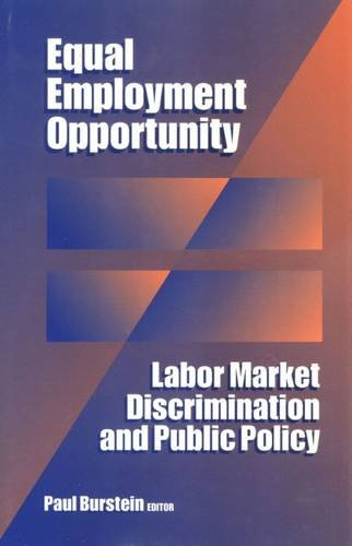Equal Employment Opportunity: Labor Market Discrimination and Public Policy (Sociology and Economics) PDF