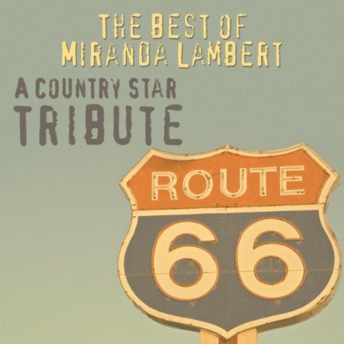 The Best Of Miranda Lambert: A Country Star Tribute