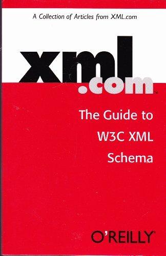 XML.com: The Guide to W3C XML Schema [Paperback] by Vlist, Eric van der
