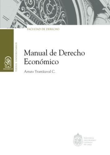Manual de Derecho Economico  [Yrarrazaval C., Arturo] (Tapa Blanda)