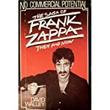 No Commercial Potential: The Saga of Frank Zappa, Then and Nowby David Walley