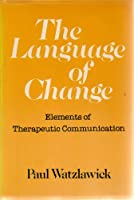 The Language of Change: Elements of Therapeutic Communication