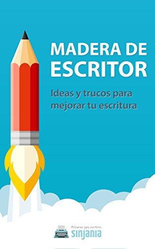 Madera de Escritor: Ideas y trucos para mejorar tu escritura