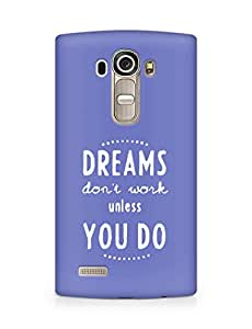 AMEZ dreams dont work unless you do Back Cover For LG G4