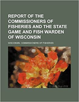 Report of the commissioners of fisheries and the state for Game and fish forecast