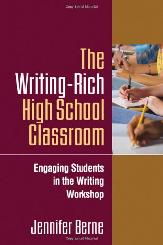 The Writing-Rich High School Classroom: Engaging Students...