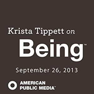 Krista Tippett on Being, Thich Nhat Hanh on Mindfulness, Suffering, and Engaged Buddhism, September 26, 2013 | [Krista Tippett]