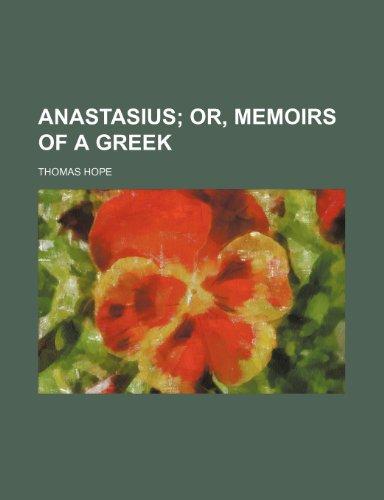 Anastasius (Volume 1); Or, Memoirs of a Greek