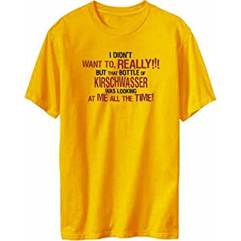 I Didn't Want To, Really! But That Bottle Of Kirschwasser Was Looking At Me All The Time! T-shirt Homme