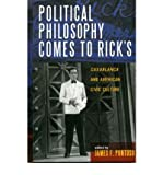 img - for [(Political Philosophy Comes to Ricks: Casablanca and American Civic Culture)] [Author: James F. Pontuso] published on (August, 2005) book / textbook / text book