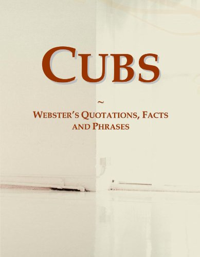 Cubs: Webster's Quotations, Facts and Phrases