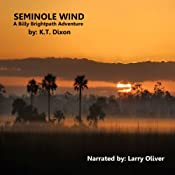 Seminole Wind: A Billy Brightpath Adventure, Book 1 | K. T. Dixon