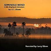 Seminole Wind: A Billy Brightpath Adventure, Book 1 | K. T. Dixon