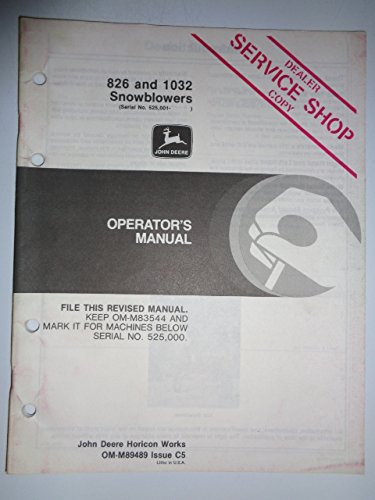 John Deere 826 and 1032 Snowblower Snow Blower (s/n 525,001 and up) Operators Owners Manual OMM89489C5