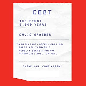 Debt: The First 5,000 Years | [David Graeber]