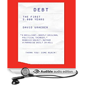 Debt: The First 5,000 Years (Unabridged)