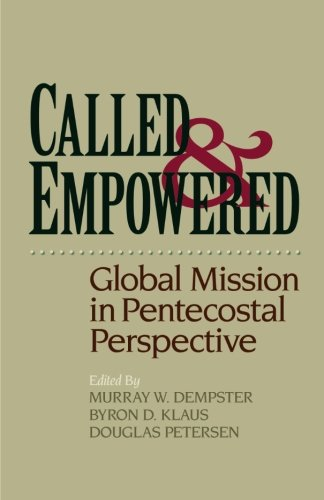 Called and Empowered: Global Mission in Pentecostal Perspective