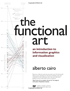 The Functional Art: An introduction to information graphics and visualization (Voices That Matter)