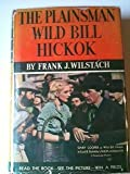 img - for The plainsman, Wild Bill Hickok, book / textbook / text book