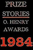 Prize Stories 1984: The Ohenry Awards (0385188447) by Abrahams, William