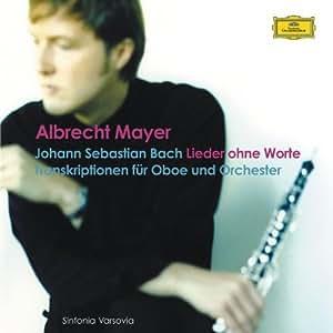 Lieder Ohne Worte (Bach-Transkriptionen für Oboe und Orchester)
