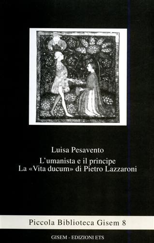 lumanista-e-il-principe-la-vita-ducum-di-pietro-lazzaroni