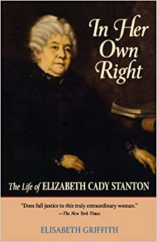 Amazon.com: In Her Own Right: The Life of Elizabeth Cady Stanton
