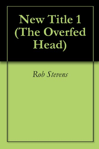 New Title 1 (The Overfed Head)