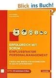 Erfolgreich mit Scrum - Einflussfaktor Personalmanagement: Finden und Binden von Mitarbeitern in agilen Unternehmen