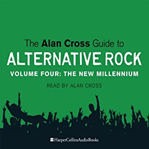The Alan Cross Guide To Alternative Rock Vol. 4 | [Alan Cross]