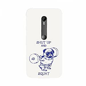 Back cover for Moto X Style Shut up and Squat