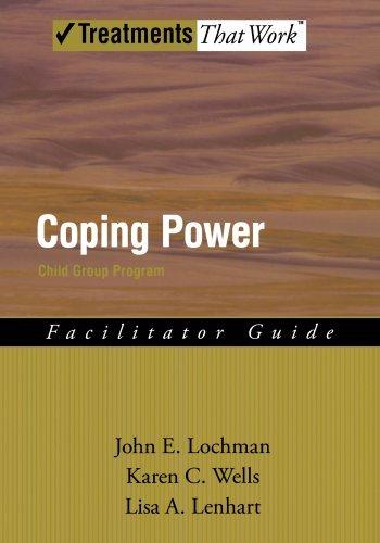 Karen Wells, Karen Lisa John E. Lochman - Coping Power: Child Group Facilitator's Guide: Child Group Facilitator's Guide