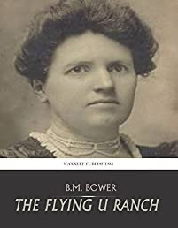 The Flying U Ranch by B.M. Bower ebook deal