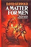 A Matter for Men (The War Against the Chtorr, Book 1) (0671464930) by David Gerrold