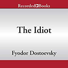 The Idiot (       UNABRIDGED) by Fyodor Dostoevsky Narrated by Jefferson Mays