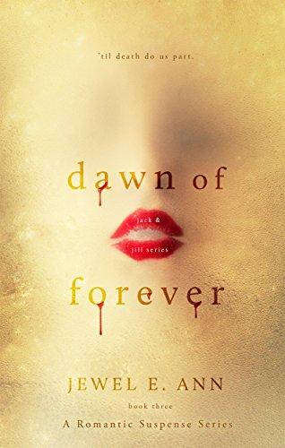 Jewel E Ann - Dawn of Forever (Jack & Jill Series Book 3)