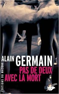 Pas de deux avec la mort par Alain Germain
