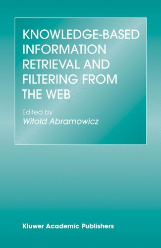 Knowledge-Based Information Retrieval And Filtering From The Web (The Springer International Series In Engineering And Computer Science)